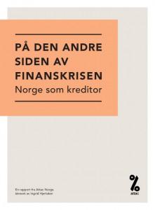 Attac Norges nye rapport: På en den andre siden av finanskrisen - Norge som kreditor