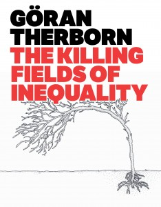 Göran Therborn - The Killing Fields of Inequality